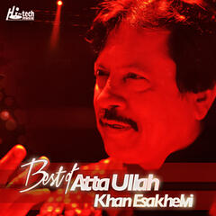 Best of Atta Ullah Khan Esakhelvi