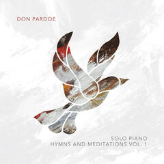 Solo Piano Hymns and Meditations Vol. 1