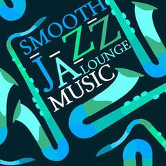 Smooth Jazz Lounge Music