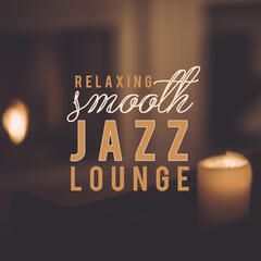 Relaxing Smooth Jazz Lounge