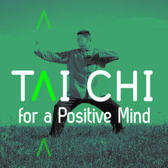 Tai Chi for a Positive Mind