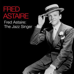 Fred Astaire: The Jazz Singer