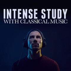 Intense Study with Classical Music