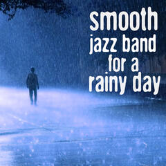 Smooth Jazz Band for a Rainy Day