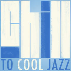 Chill to Cool Jazz