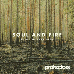 Soul and Fire Is All We Ever Need