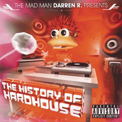 History of Hardhouse (Continuous DJ Mix by Darren R.)