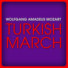 Wolfgang Amadeus Mozart: Turkish March