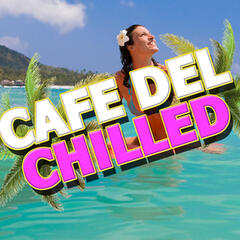 Cafe Del Chilled
