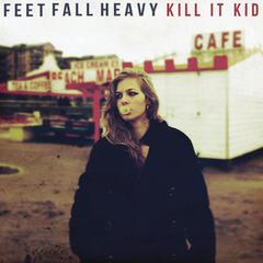 Feet Fall Heavy (Deluxe)