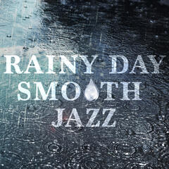 Rainy Day Smooth Jazz