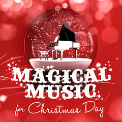 Magical Music for Christmas Day