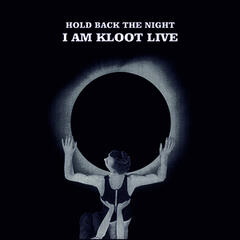 Hold Back the Night I Am Kloot Live (Deluxe Edition)