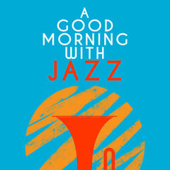 A Good Morning with Jazz