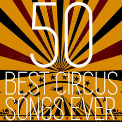 50 Best Circus Songs Ever