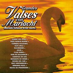 Grandes Valses Con Mariachi (Mariachi Sinfonico Arriba Juarez)