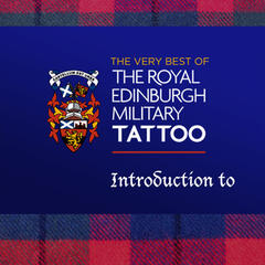 Edinburgh Military Tattoo - Introduction To