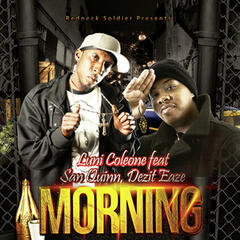 Morning (feat. San Quinn & Dezit Eaze)