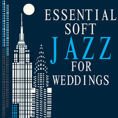 Essential Soft Jazz for Weddings