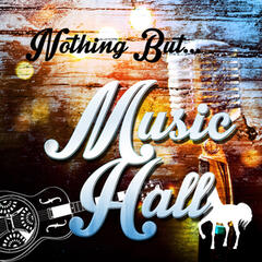 Nothing but Music Hall