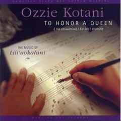 To Honor A Queen (E Ho'ohiwahiwa I Ka Mo'i Wahine) - The Music of Lili'uokalani