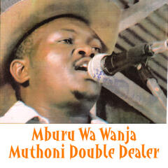 Muthoni Double Dealer