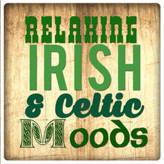 Relaxing Irish and Celtic Moods