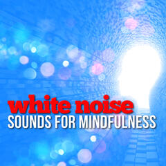 White Noise: Sounds for Mindfulness