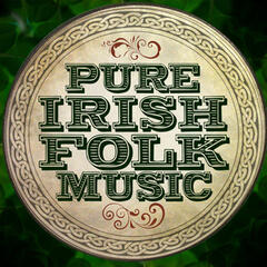 Pure Irish Folk Music