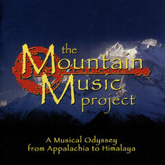 The Mountain Music Project: A Musical Odyssey from Appalachia to Himalaya