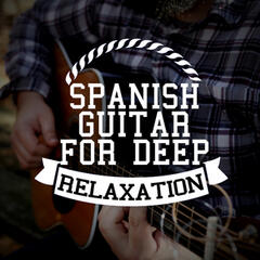 Spanish Guitar for Deep Relaxation