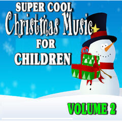 Super Cool Christmas Music for Children, Vol. 2 (Special Edition)