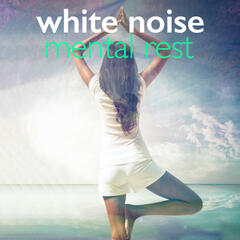 White Noise: Mental Rest