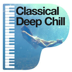 Classical Deep Chill
