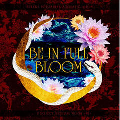 Be in Full Bloom