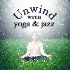 Unwind with Yoga & Jazz