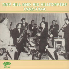 Tiny Hill and His Hilltoppers 1943 - 1944