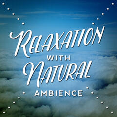 Relaxation with Natural Ambience