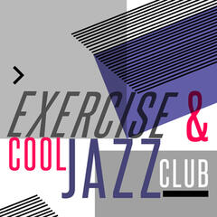 Exercise & Cool Jazz Club