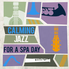 Calming Jazz for a Spa Day