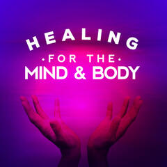 Healing for the Mind and Body