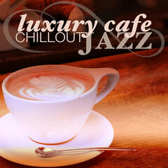 Luxury Cafe Chillout Jazz