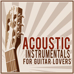 Acoustic Instrumentals for Guitar Lovers