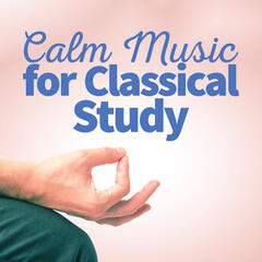 Calm Music for Classical Study
