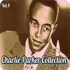 Charlie Parker Collection, Vol. 4
