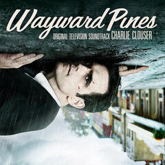 Wayward Pines (Original Television Soundtrack)