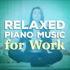 Relaxed Piano Music for Work