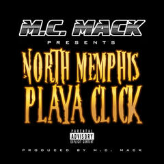 M.C. Mack Presents: North Memphis Playa Click