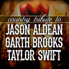Country Tribute to Jason Aldean, Garth Brooks, Taylor Swift