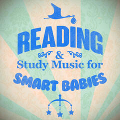 Reading and Study Music for Smart Babies